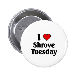 I love Shrove Tuesday 6 Cm Round Badge