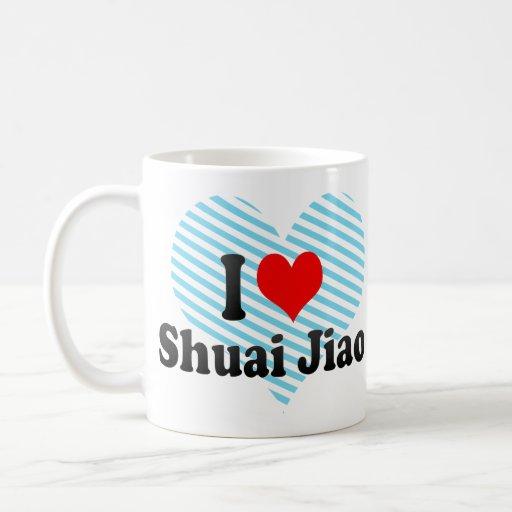I love Shuai Jiao Coffee Mug