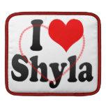I love Shyla iPad Sleeve