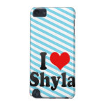 I love Shyla iPod Touch 5G Cases