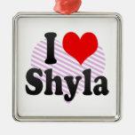 I love Shyla Ornaments