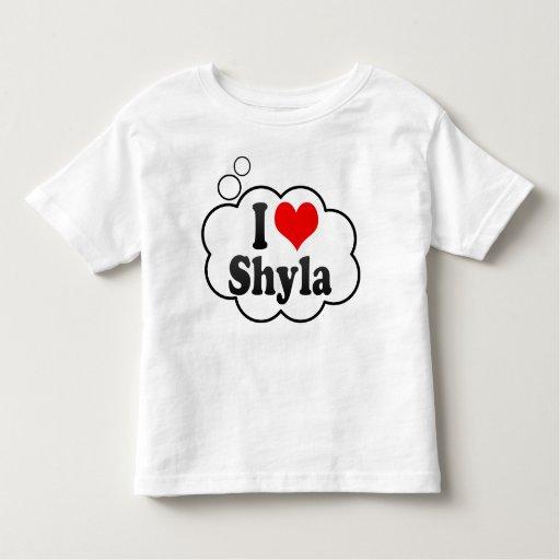 I love Shyla T-shirt