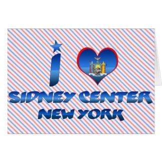 I love Sidney Center, New York Greeting Card