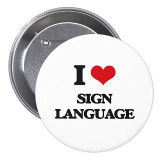 I Love Sign Language 7.5 Cm Round Badge
