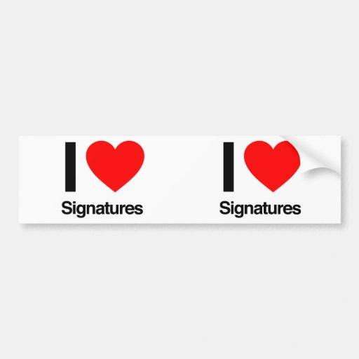 i love signatures bumper stickers