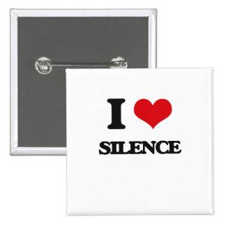 I Love Silence 15 Cm Square Badge