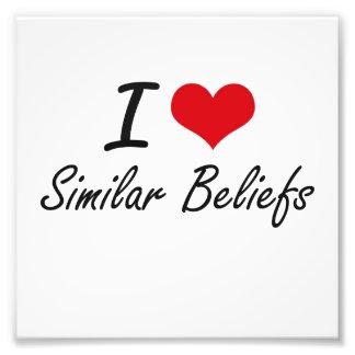 I Love Similar Beliefs Photo Print