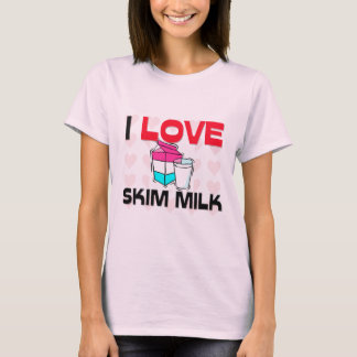 I Love Skim Milk T-Shirt