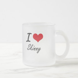 I love Skinny Frosted Glass Mug
