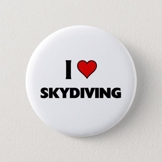 I love Skydiving 6 Cm Round Badge