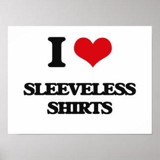 I Love Sleeveless Shirts Poster