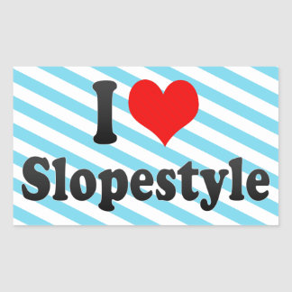 I love Slopestyle Rectangular Sticker