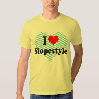 I love Slopestyle Shirts