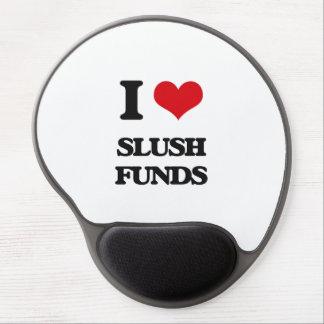 I love Slush Funds Gel Mouse Pad
