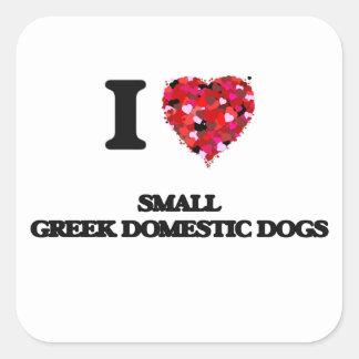 I love Small Greek Domestic Dogs Square Sticker