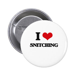 I Love Snitching 6 Cm Round Badge