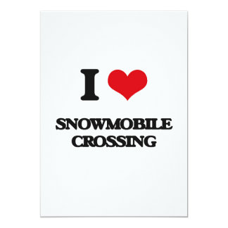 I love Snowmobile Crossing 13 Cm X 18 Cm Invitation Card