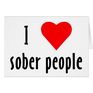 I Love Sober People Card