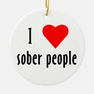 I Love Sober People Christmas Ornament