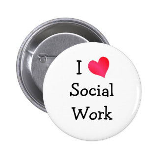 I Love Social Work 6 Cm Round Badge