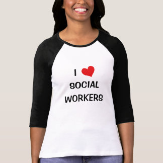I Love Social Workers T-Shirt