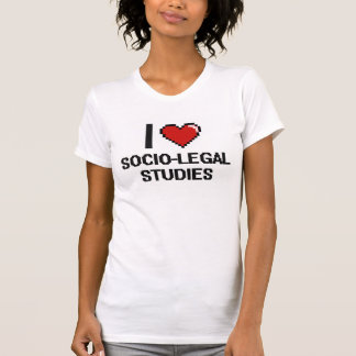 I Love Socio-Legal Studies Digital Design Tees