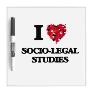 I Love Socio-Legal Studies Dry Erase Boards