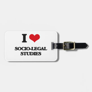 I Love Socio-Legal Studies Travel Bag Tags