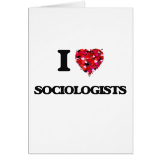 I love Sociologists Greeting Card