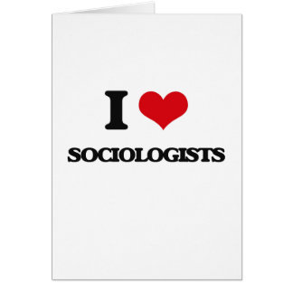 I love Sociologists Greeting Card