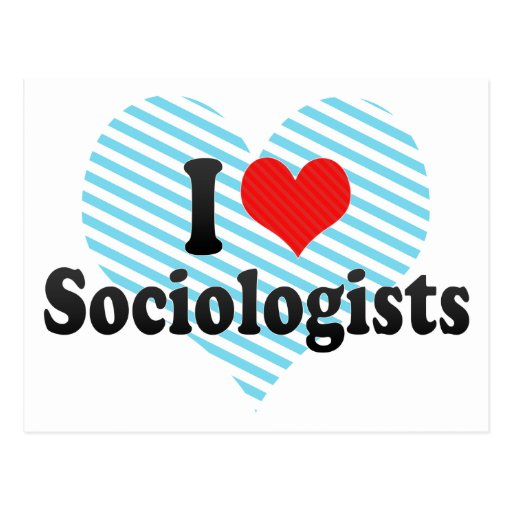 I Love Sociologists Post Card