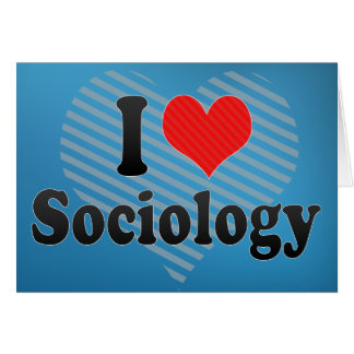 I Love Sociology Card