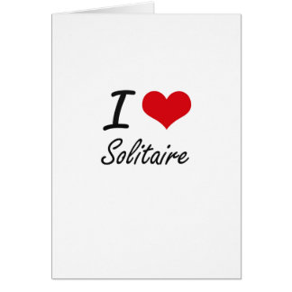 I love Solitaire Greeting Card