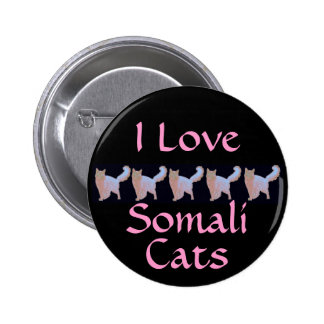 I Love Somali Cats 6 Cm Round Badge