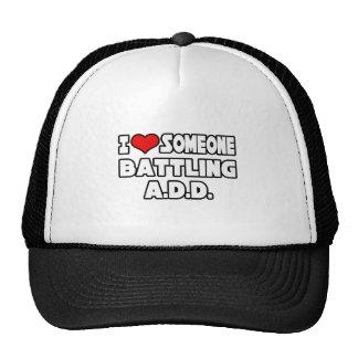 I Love Someone Battling A D D Trucker Hat