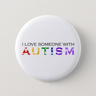 I Love Someone With Autism 6 Cm Round Badge