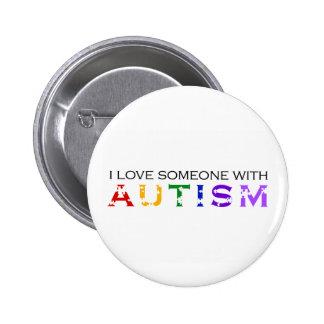 I Love Someone With Autism 6 Cm Round Badge