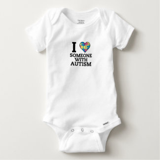 I LOVE SOMEONE WITH AUTISM BABY ONESIE