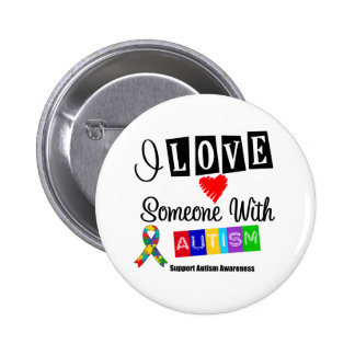 I Love Someone With Autism Pinback Buttons