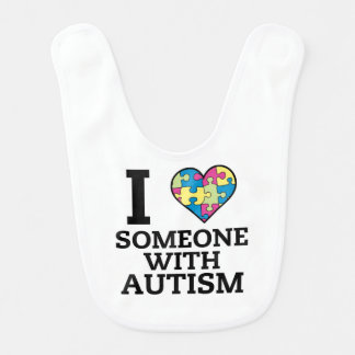 I LOVE SOMEONE WITH AUTISM BIBS
