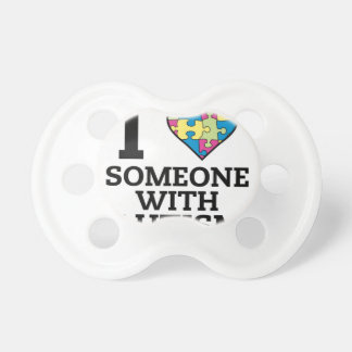 I LOVE SOMEONE WITH AUTISM PACIFIER