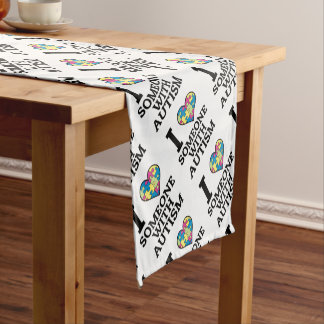 I LOVE SOMEONE WITH AUTISM SHORT TABLE RUNNER