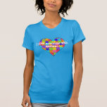 """I love someone with autism"" T Shirts"