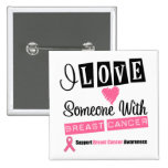 I Love Someone With Breast Cancer 15 Cm Square Badge