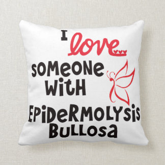 I love someone with Epidermolysis Bullosa Pillow