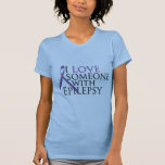 i love someone with epilepsy shirt