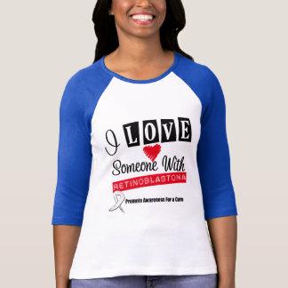 I Love Someone With Retinoblastoma T-Shirt
