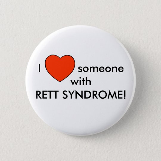 I love someone with RETT SYNDROME! 6 Cm Round Badge