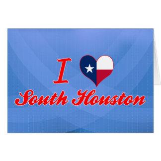 I Love South Houston, Texas Card