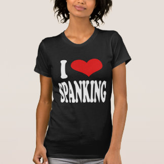 I Love Spanking T-shirts